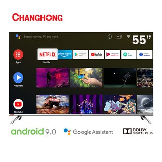 Changhong 55 Inch 4K UHD borderless Google certified Android 9.0 Smart TV  Netflix LED TV (U55H7)