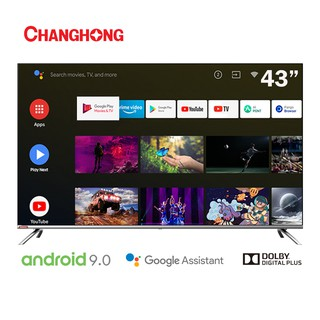 Changhong 43 Inch borderless Netflix TV Google certified Android 9.0 Smart TV LED TV (Model:L43H7)
