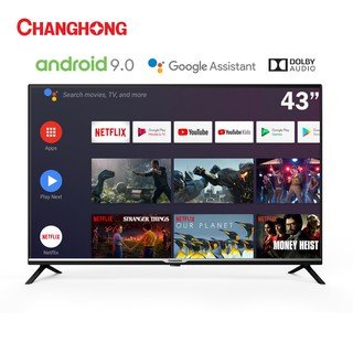 Changhong Netflix LED TV Google certified Android 9.0 Smart TV 43 Inch Digital TV FHD LED TV-L43H4