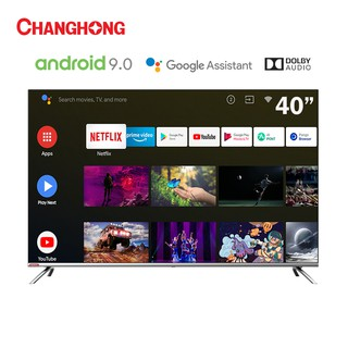 Changhong 40 Inch borderless Netflix TV Google certified Android 9.0 Smart TV LED TV (Model:L40H7)