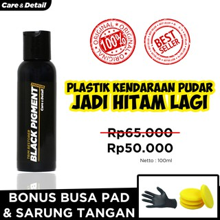 BLACK PIGMENT by Care & Detail | Trim Restorer Penghitam Plastik Body Motor Mobil Back to Black