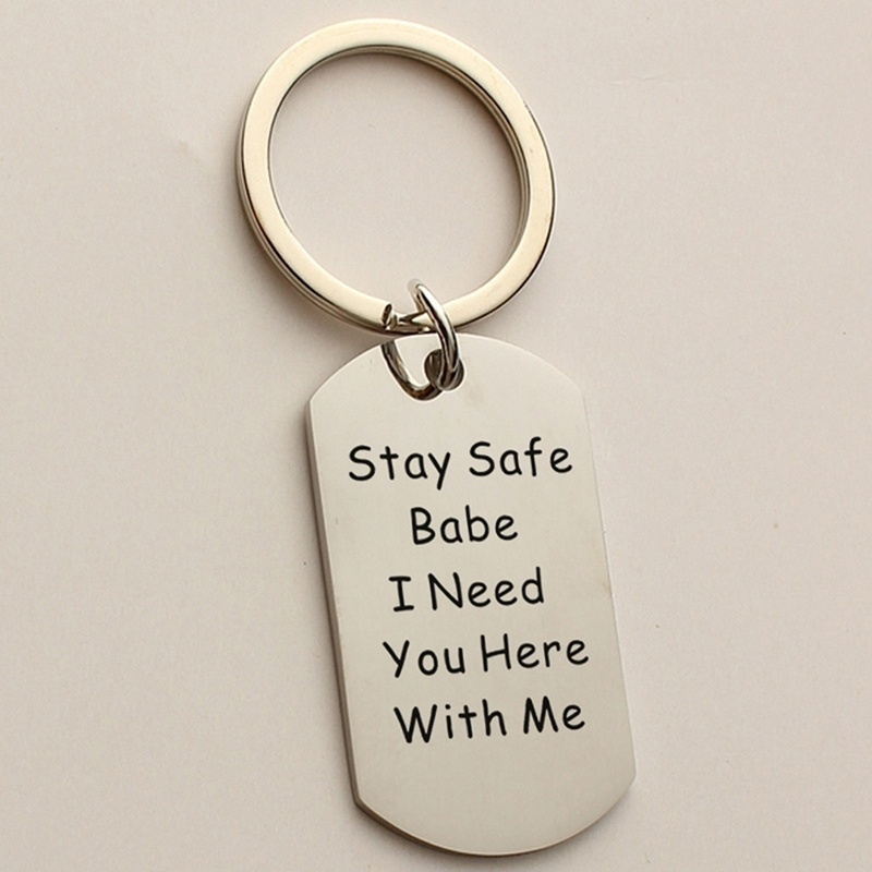 """/""""Stay Safe Babe I Need You Here With Me /"""" Keychain Keyring Valentines Day Gift"""