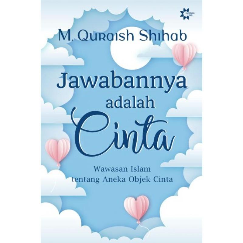 Jawabannya Adalah Cinta M Quraish Shihab Shopee Indonesia