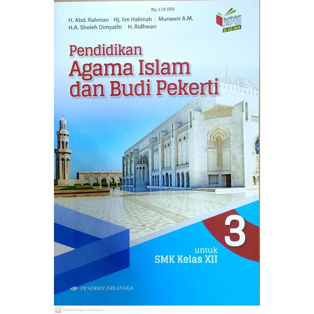Buku Erlangga Original Pendidikan Agama Islam Budi Pekerti Smk Kelas 3 Kikd18 Shopee Indonesia