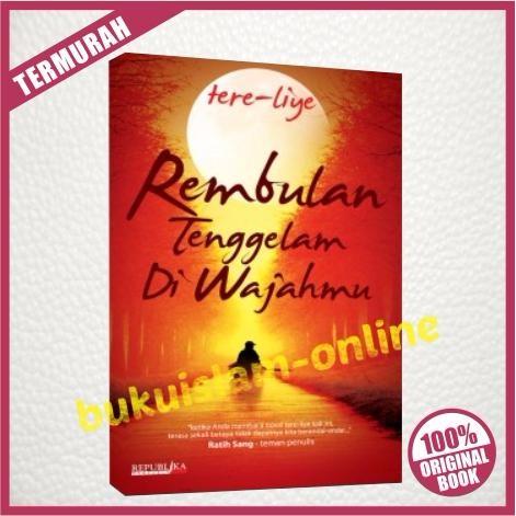 Novel Rindu - Tere Liye - Republika - Asli Original - Karya Sastra Populer - Buku Islam Online | Shopee Indonesia
