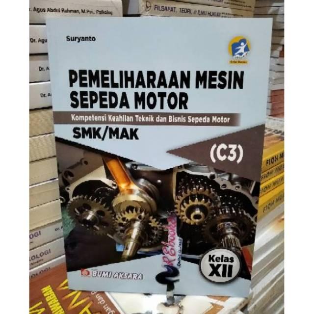 Pemeliharaan Mesin Sepeda Motor Smk Kelas Xii Kurikulum Revisi 2013 Ba Shopee Indonesia