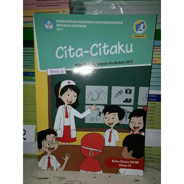 Buku Tematik Terpadu 4 Tema 6 Cita Citaku Untuk Sd Mi Kelas Iv Kur 2013 Edisi Revisi 2017 Shopee Indonesia