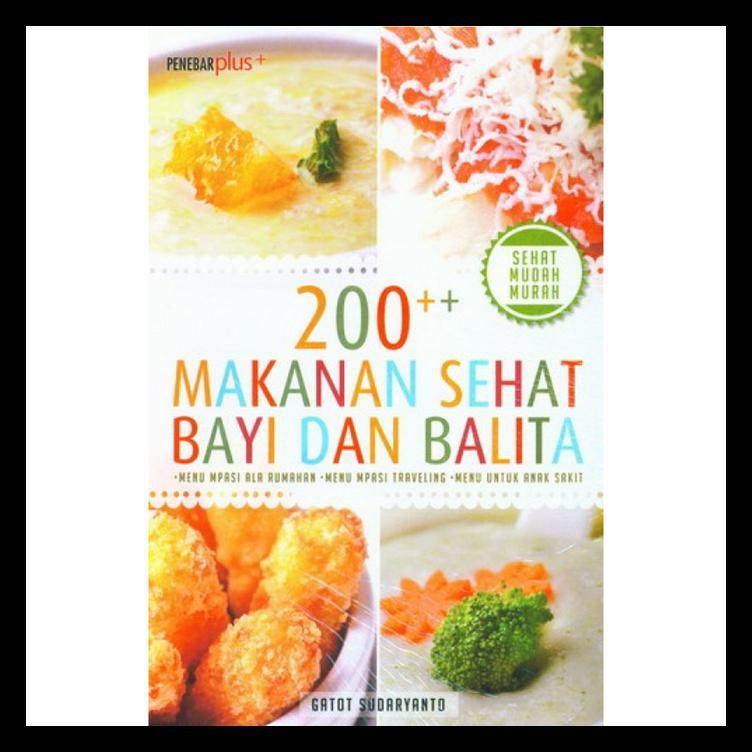 Buku Mpasi Dan Menu Anak 200 Makanan Sehat Bayi Dan Balita