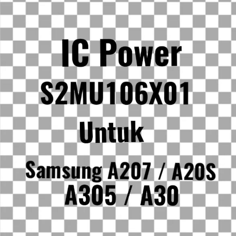 Original New - IC Power S2MU106X01 Untuk Samsung Galaxy A207 - A20S - A305 - A30