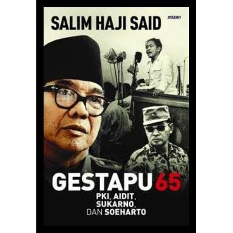 Grosir GESTAPU 65 PKI, Aidit, Sukarno, dan Soeharto - Salim Said QR0038 | Shopee Indonesia