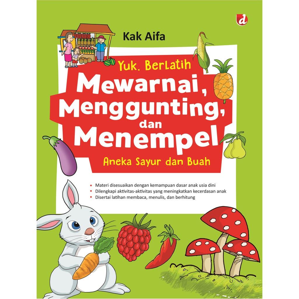 Buku Yuk Belajar Mewarnai Menghitung Dan Menempel Aneka Sayur Dan Buah Diva Press