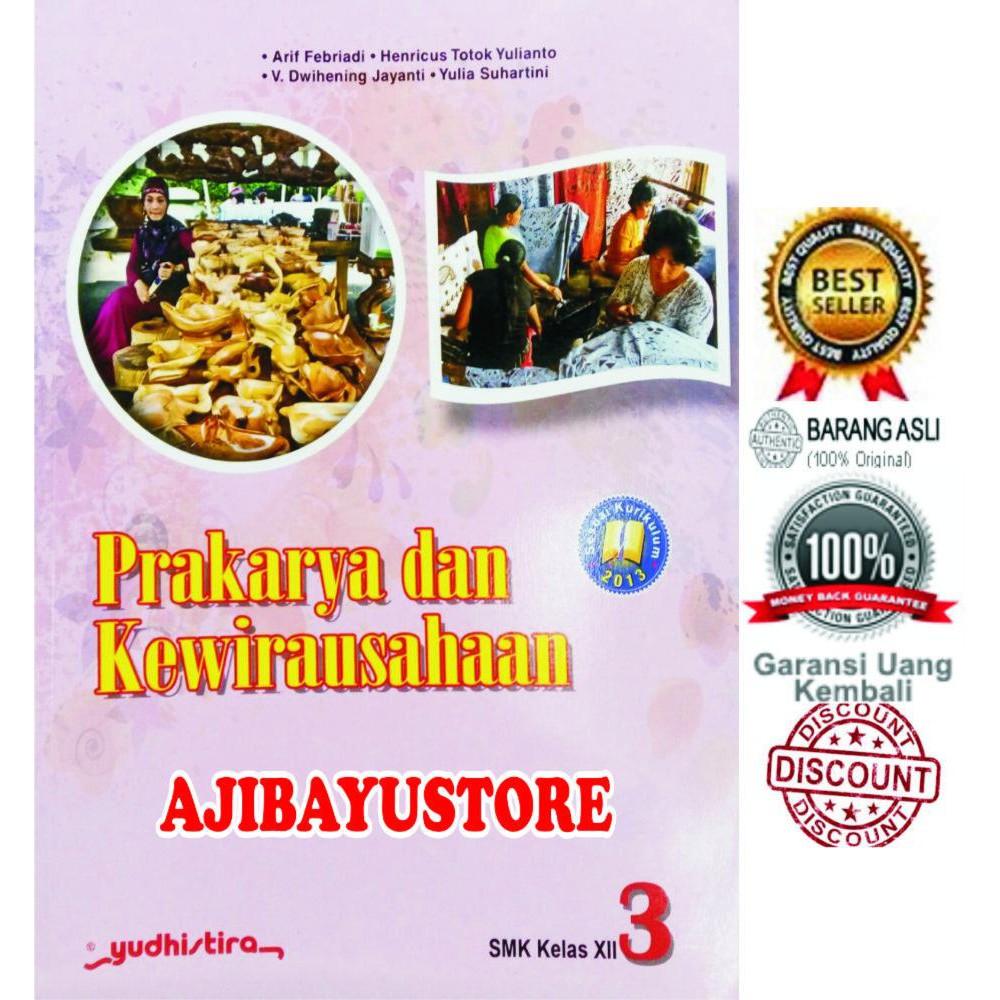 Prakarya Dan Kewirausahaan Smk 3 Kelas Xii Sesuai Kurikulum 2013