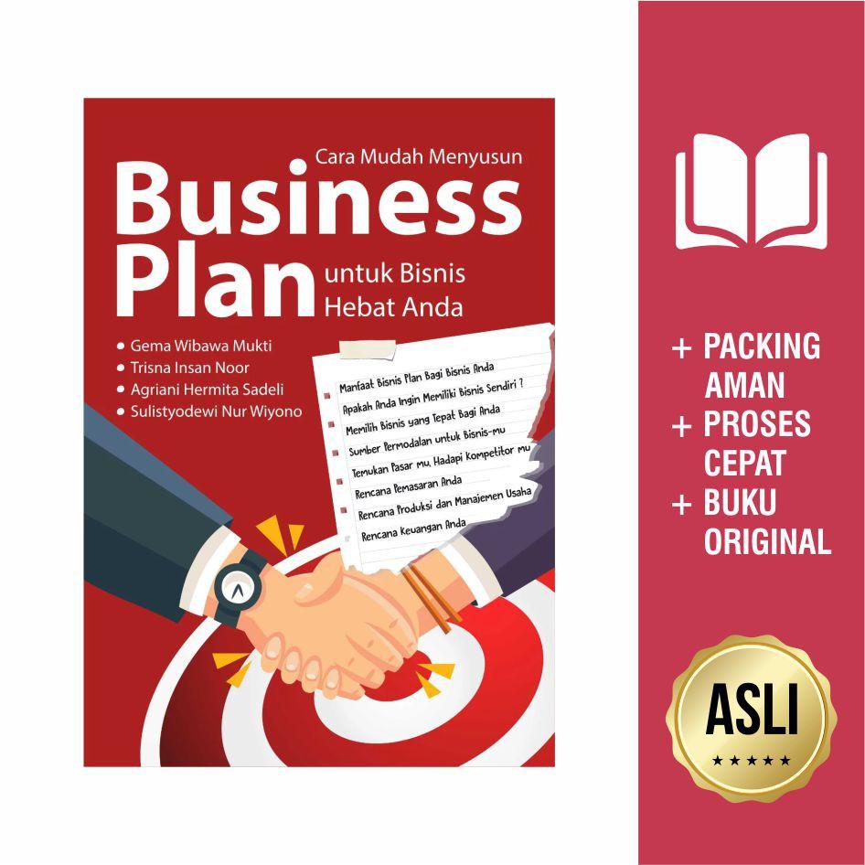 Buku Cara Mudah Menyusun Business Plan Untuk Bisnis Hebat ...