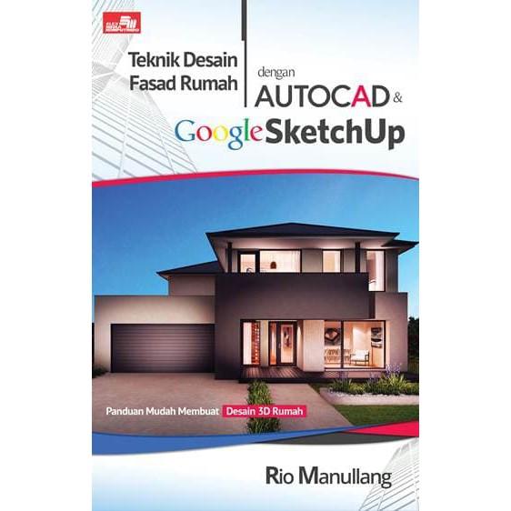 Desain Rumah Minimalis Cad  teknik desain fasad rumah dengan autocad google sketchup