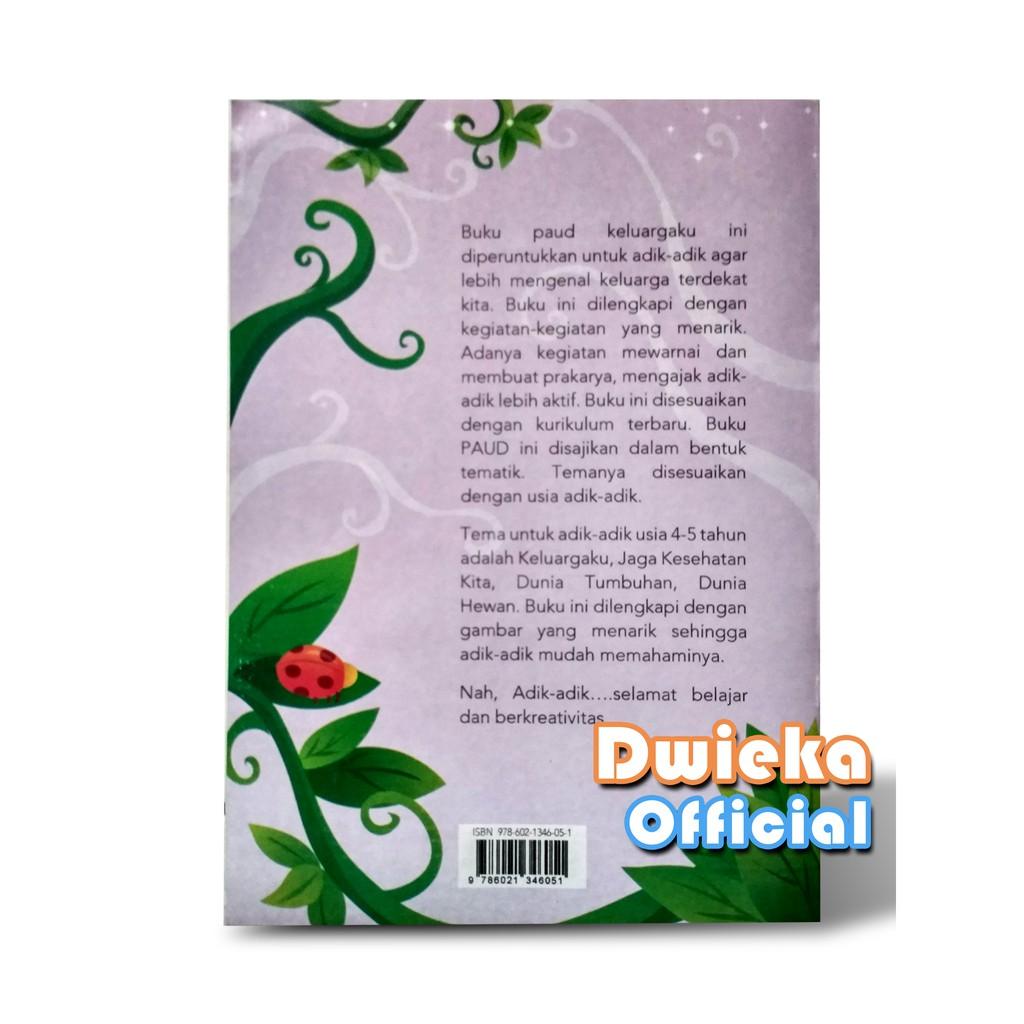 """Buku TK A Tematik Semester 2 4 5 Tahun """" Keluargaku """""""