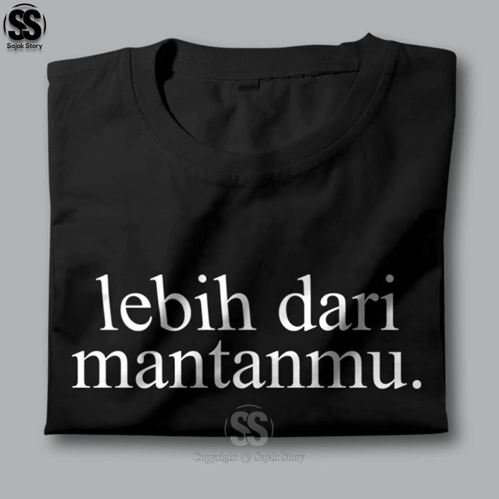 Kaos Kata Kata Ambyar Lebih Baik Dr Mantanmu Premium Distro Baju