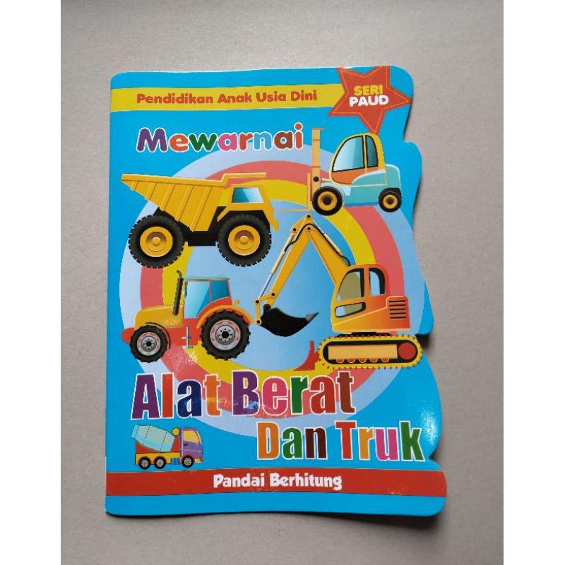 Buku Seri Paud Dan Tk Mewarnai Alat Berat Dan Truk Shopee Indonesia