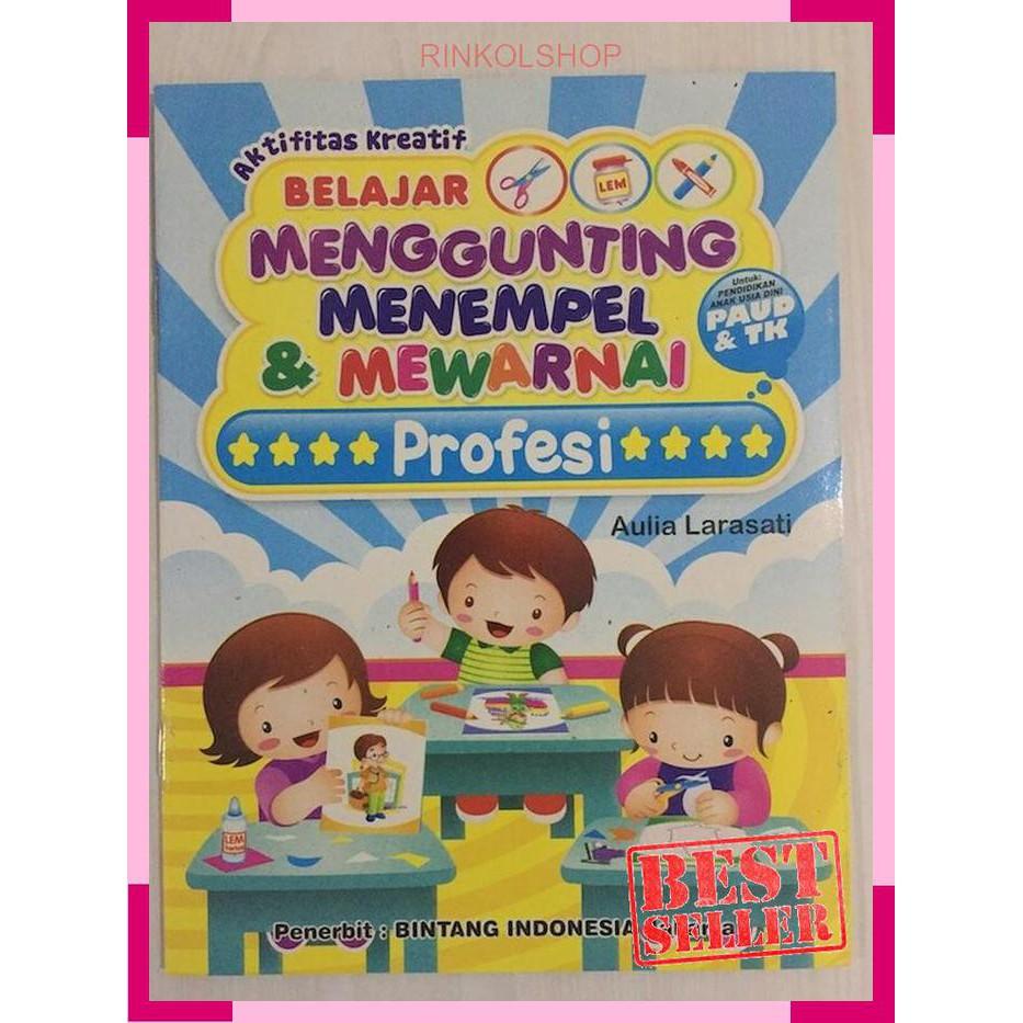 Buku Menggunting Menempel Dan Mewarnai Untuk Paud & TK