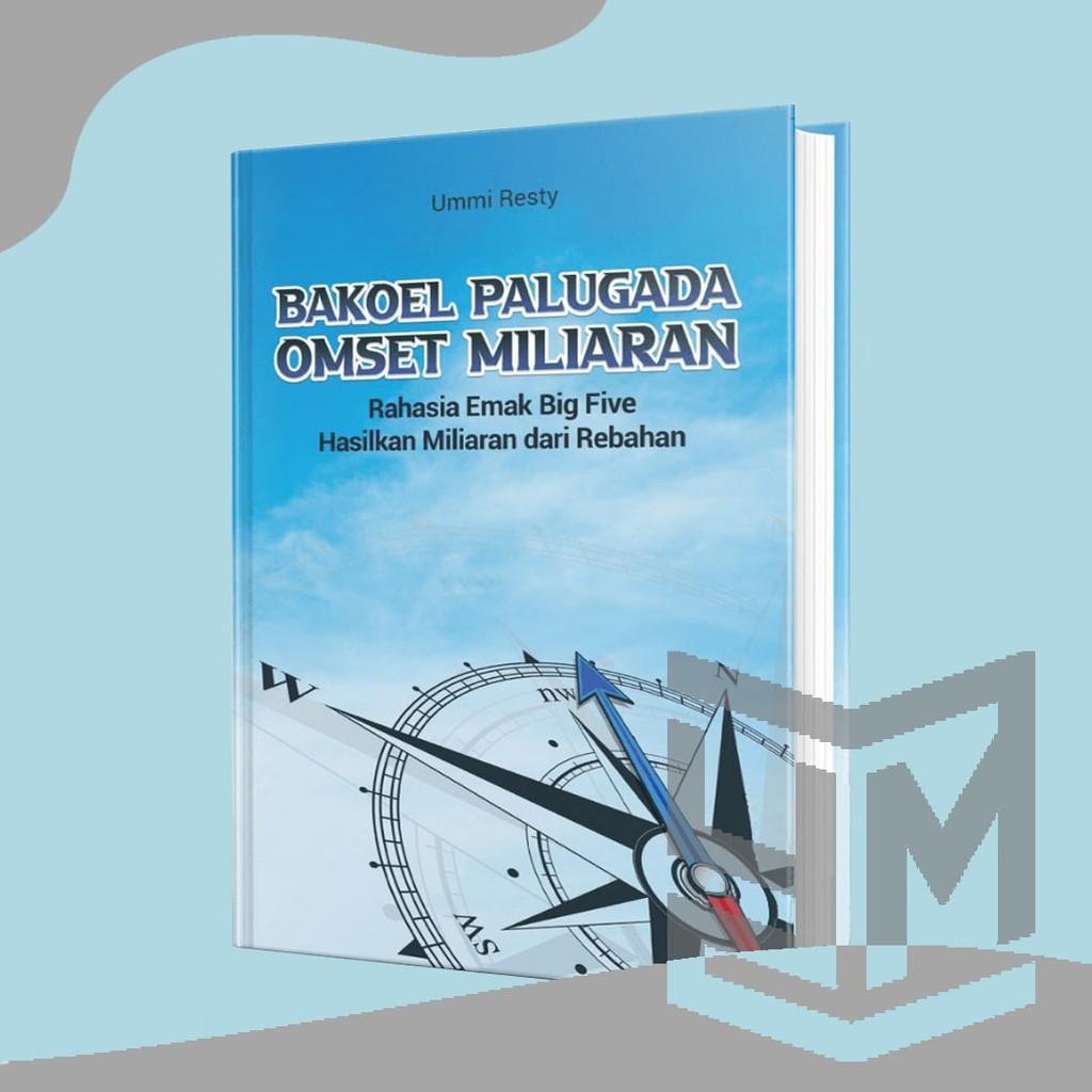 Jual Buku Bakoel Palugada Omset Milyaran Ummi Resty - Yukmoco