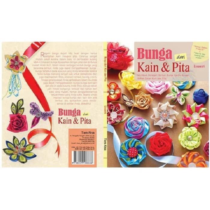 Buku Kreatif Bunga Dari Kain Pita Untuk Pemula Lengkap Dan