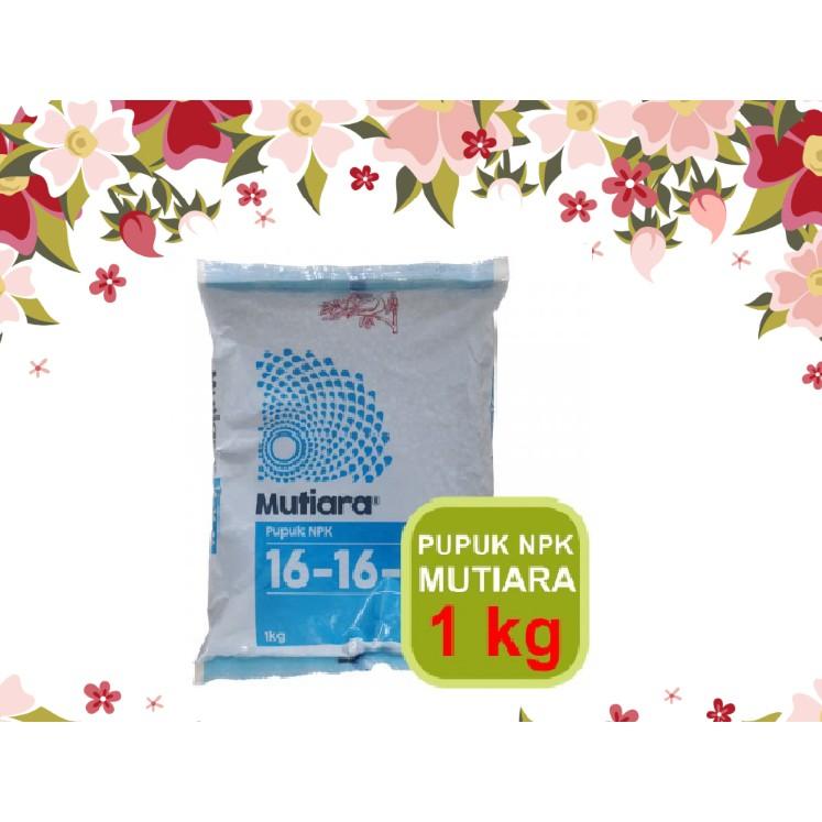 pupuk tanaman NPK mutiara 16-16-16 penyubur buah,bunga,daun