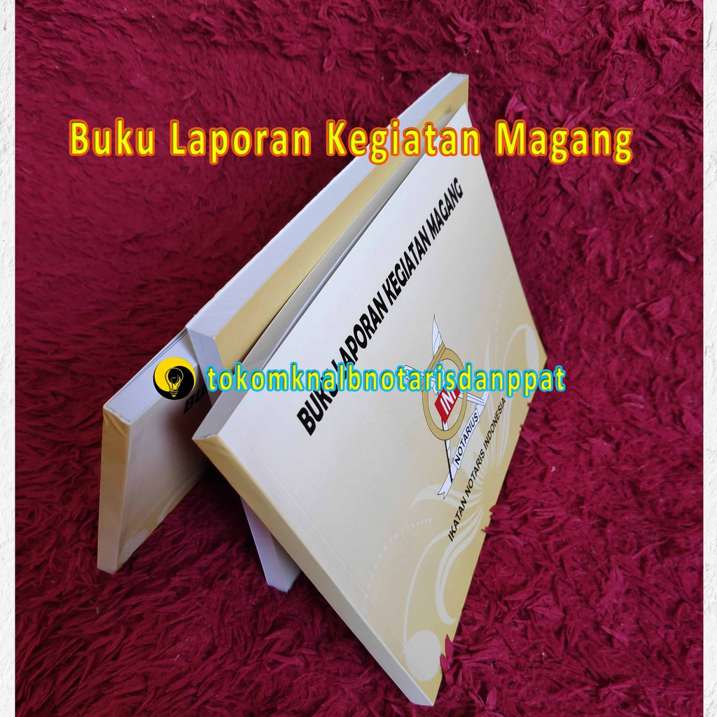 Terlaris Harga Promo Stok Terbatas Buku Laporan Kegiatan Magang Magang Notaris Calon Notaris Shopee Indonesia