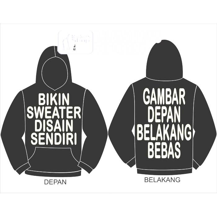 Promo Sweater Hoodie Jaket Jumper Custom Semua Tulisan Gambar Bisa Dibuat Shopee Indonesia