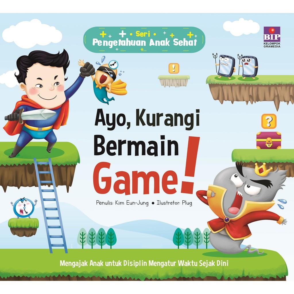 Buku Pen Ahuan Anak Sehat AYO KURANGI BERMAIN GAME
