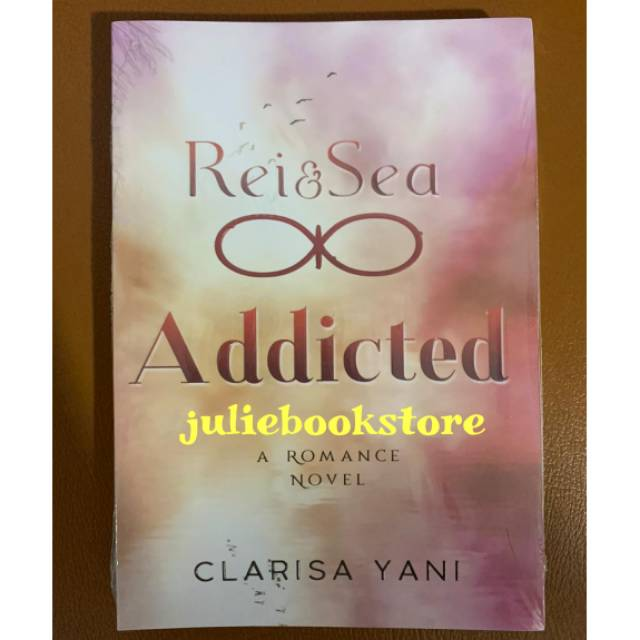 Novel Rei & Sea Addicted - Clarisa Yani