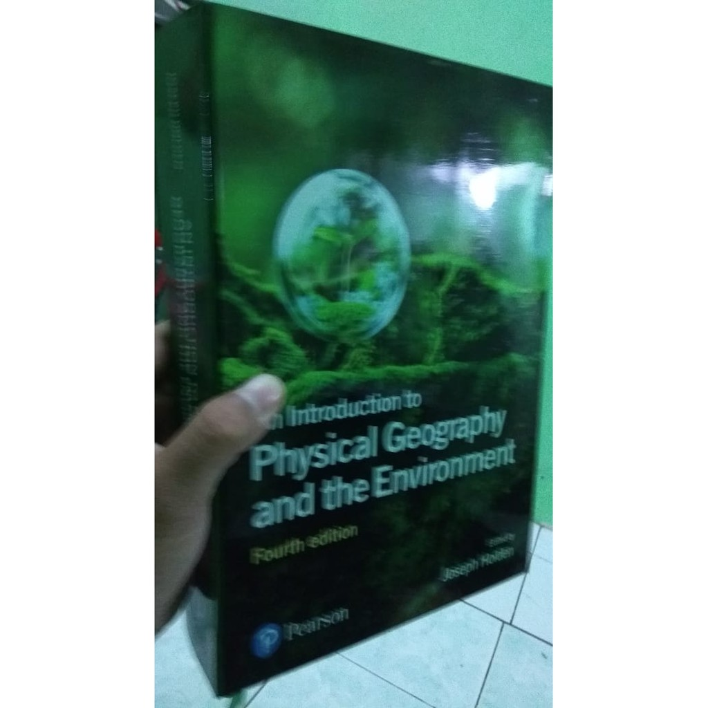 Original An Introduction To Physical Geography And The Environment Shopee Indonesia