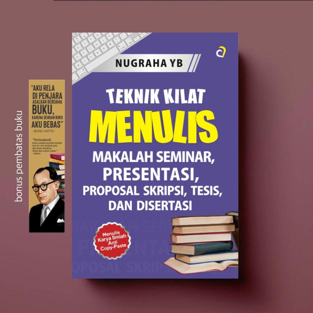 Teknik Kilat Menulis Makalah Seminar Presentasi Proposal Skripsi Tesis Dan Disertasi Shopee Indonesia
