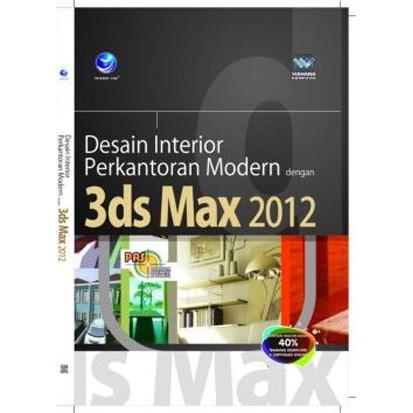 Buku Desain Interior Dan Eksterior Dengan 3ds Max 2013 Dan Metal Ray