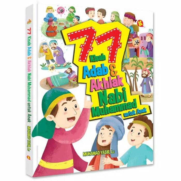 77 Kisah Akhlak & Adab Nabi Muhammad