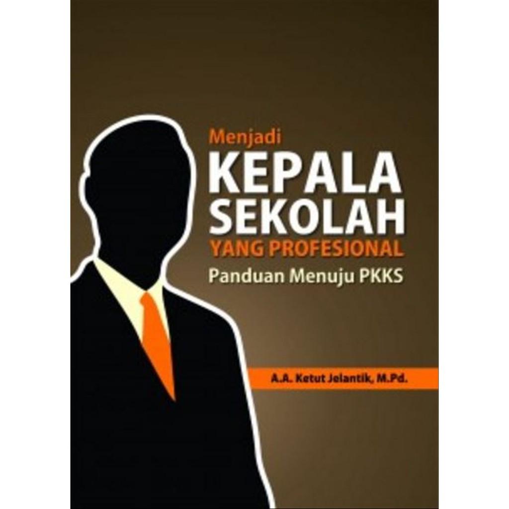 Buku Referensi Menjadi Kepala Sekolah Yang Profesional Panduan Menuju Pkks Shopee Indonesia