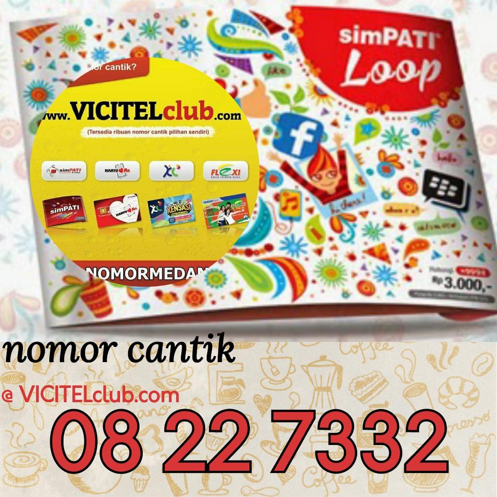 0822 7332 85 88 NOMOR CANTIK SIMPATI LOOP VICITEL 0822 73328588 | Shopee Indonesia
