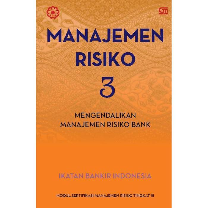 Buku Mengendalikan Manajemen Resiko Bank - Manajemen Risiko 3 ...