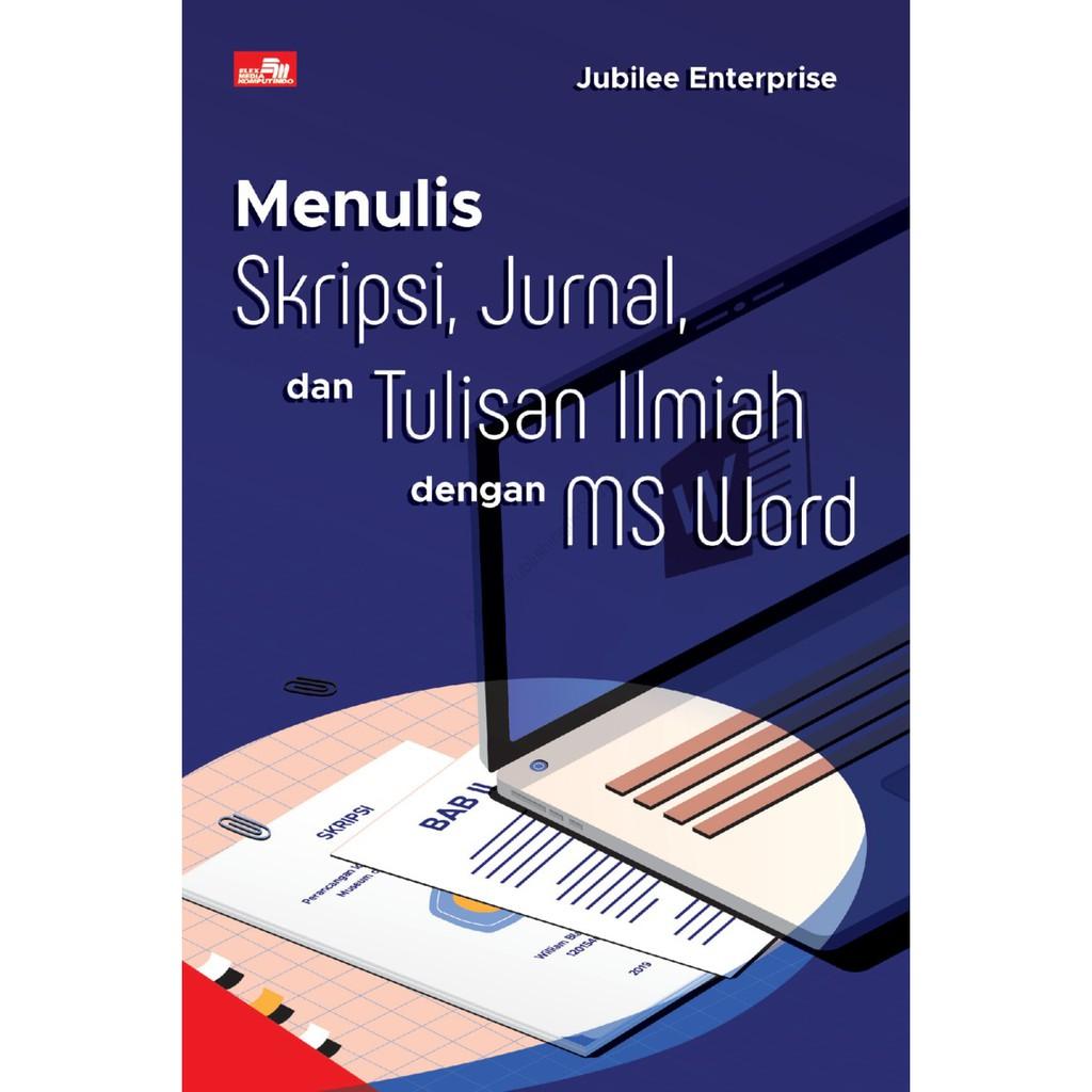 Menulis Skripsi Jurnal Dan Tulisan Ilmiah Dengan Ms Word Jubilee Enterprise Shopee Indonesia