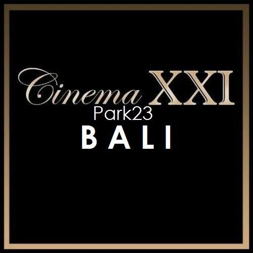 Tiket Bioskop XXI Park 23 Bali | Shopee Indonesia