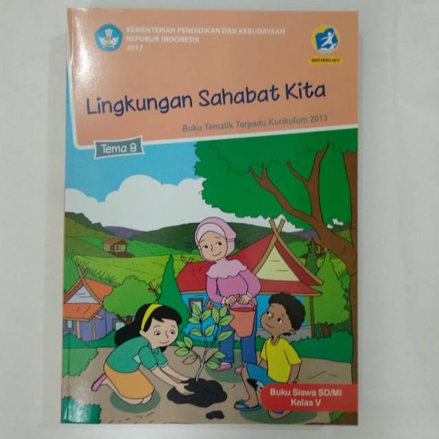 Buku Tematik Sd Kelas 5 Tema 8 Revisi 2017 Lingkungan Sahabat Kita Shopee Indonesia