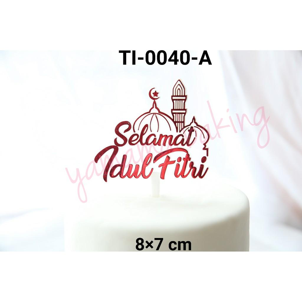 Ti 0040 A Cake Topper Kue Tulisan Selamat Idul Fitri Merah Masjid