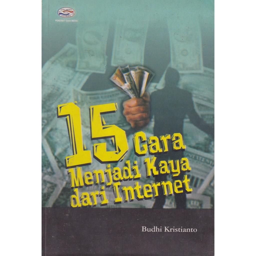 cara menjadi kaya lewat internet