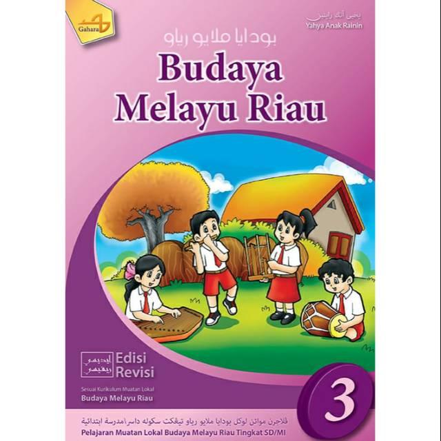 Buku Budaya Melayu Riau Kelas 6 Sd Guru Sd Smp Sma
