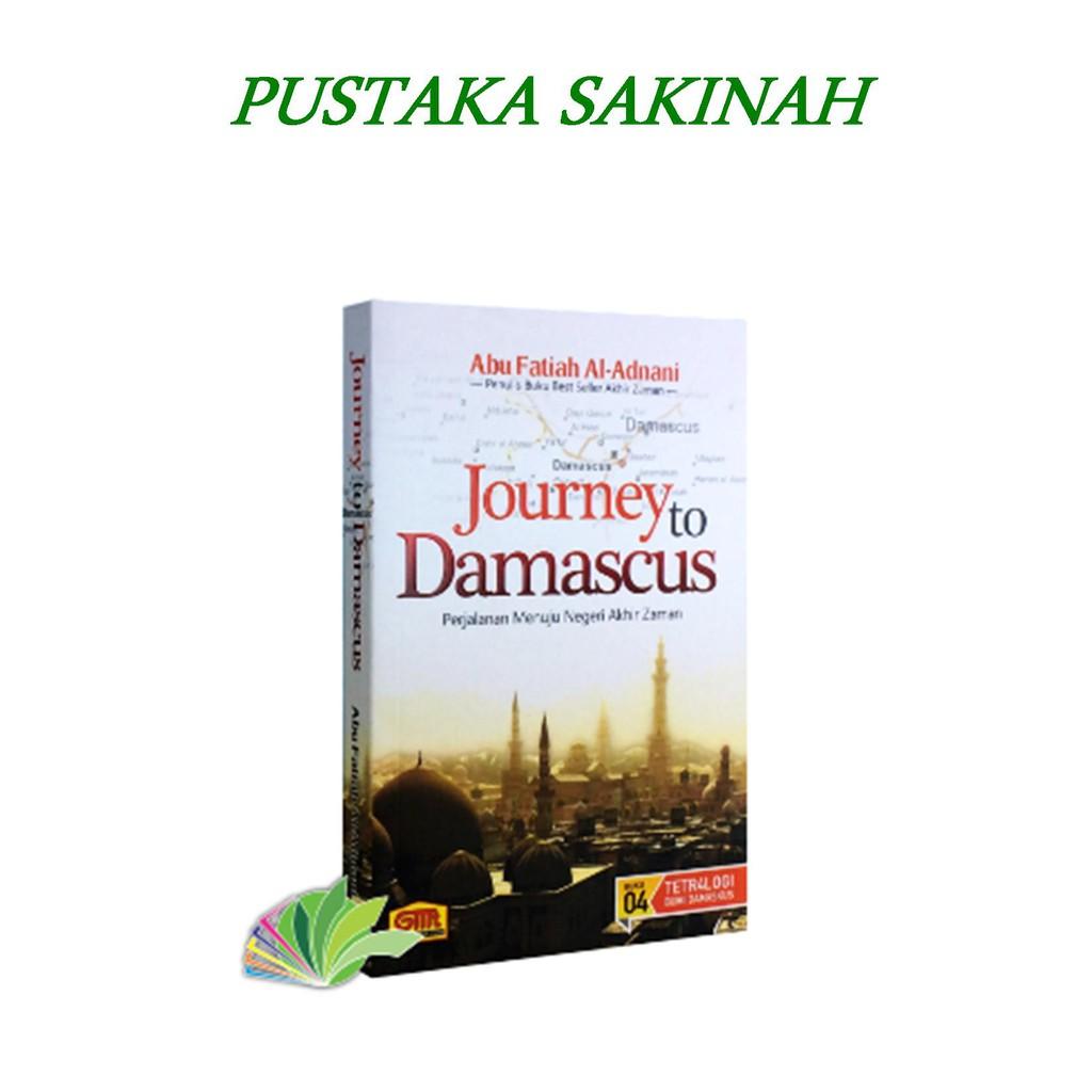 Journey To Damascus Abu Fatiah Al Adnani Shopee Indonesia Buku Islam Zikir Akhir Zaman