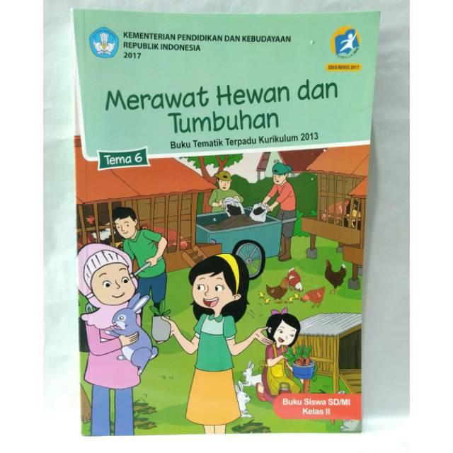 Tema 6 Kelas 2 Merawat Hewan Dan Tumbuhan Shopee Indonesia