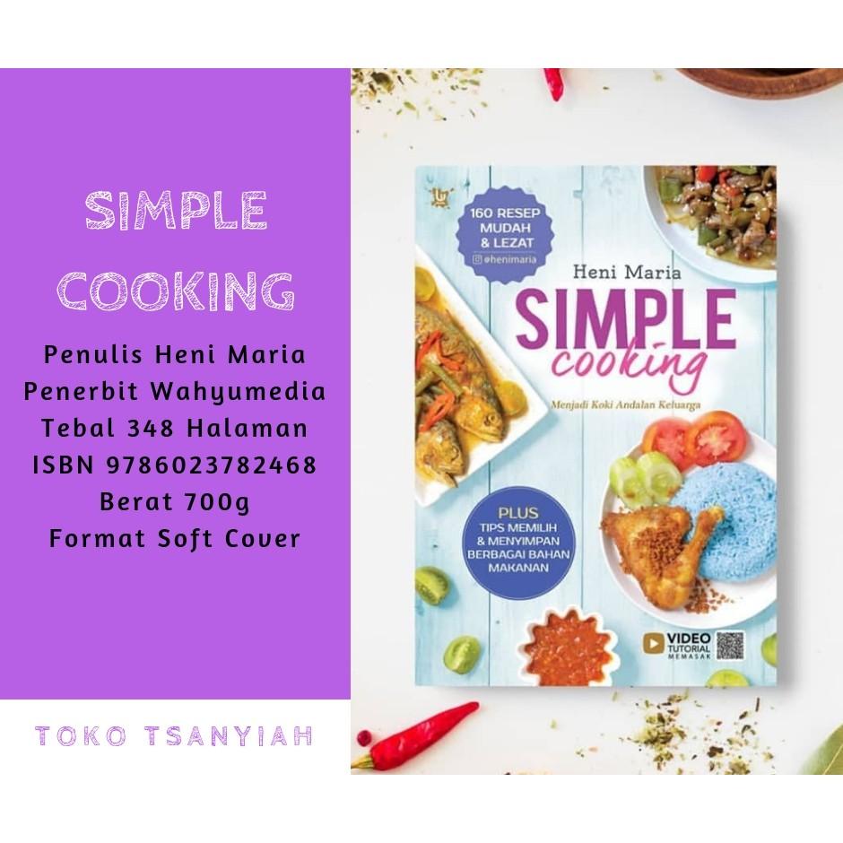 Buku Resep Masakan Simple Cooking 160 Resep Mudah & Lezat Heni Maria