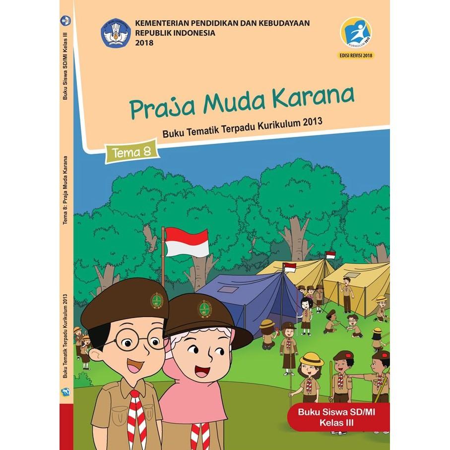 Buku Tematik Sd Kelas 3 Tema 8 Praja Muda Karana K13 Revisi