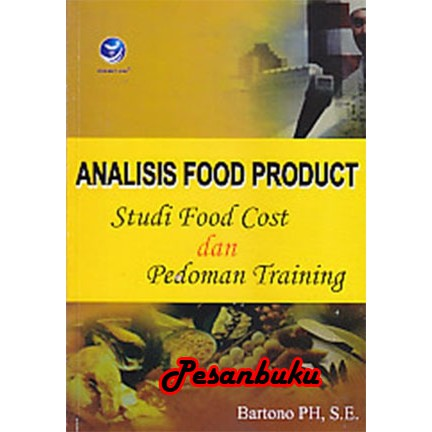 Buku Analisis Food Product Studi Food Cost Dan Pedoman Training Bartono Pawirodihardjo Se Shopee Indonesia