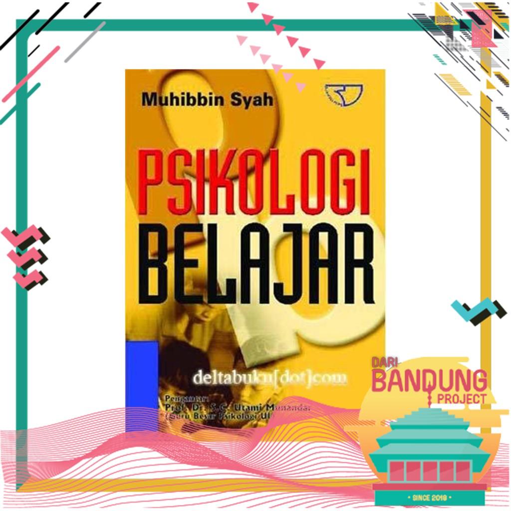 PSIKOLOGI PENDIDIKAN DENGAN PENDEKATAN BARU Muhibbin Syah | Shopee Indonesia