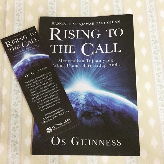 Bangkit Menjawab Panggilan <br>Rising to The Call <br><br>Pengarang:Os Guinness