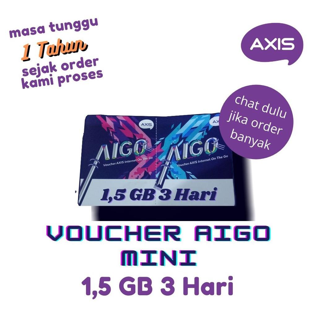 PV VOUCHER AXIS AIGO 1,5 GB MINI 3 HARI / VCR AIGO 1,5 GB 3 HARI / VOUCHER AIGO MINI 1,5 GB 3 HARI